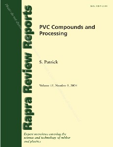PVC Compounds and Processing (Rapra Review Reports), Volume 15, Number 3, 2004