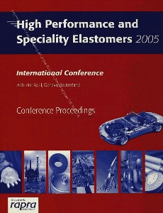 High Performance and Speciality Elastomers 2005 International Conference