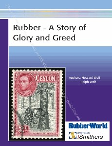 Rubber - A Story of Glory and Greed